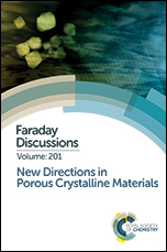 New Directions in Porous Crystalline Materials: Faraday Discussion 201