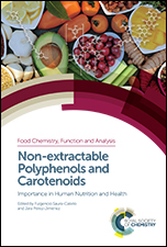 Non-extractable Polyphenols and Carotenoids: Importance in Human Nutrition and Health