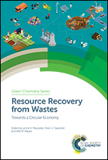 Resource Recovery from Wastes: Towards a Circular Economy