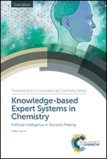 Knowledge-based Expert Systems in Chemistry: Artificial Intelligence in Decision Making: Edition 2