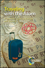 Traveling with the Atom: A Scientific Guide to Europe and Beyond
