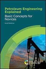 Petroleum Engineering Explained: Basic Concepts for Novices