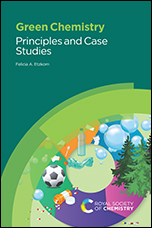 Green Chemistry: Principles and Case Studies