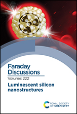 Luminescent Silicon Nanostructures: Faraday Discussion 222