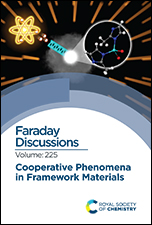Cooperative Phenomena in Framework Materials: Faraday Discussion 225