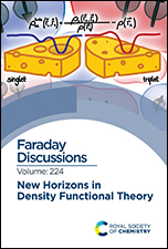 New Horizons in Density Functional Theory: Faraday Discussion 224
