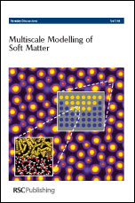 Multiscale Modelling of Soft Matter: Faraday Discussions No 144