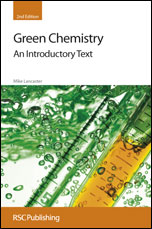 Green Chemistry: An Introductory Text: Edition 2