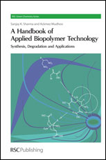 A Handbook of Applied Biopolymer Technology: Synthesis, Degradation and Applications