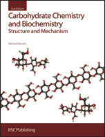 Carbohydrate Chemistry and Biochemistry: Structure and Mechanism: Edition 2