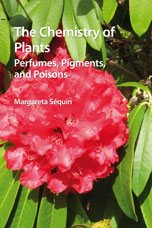 The Chemistry of Plants: Perfumes, Pigments and Poisons