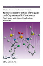 Spectroscopic Properties of Inorganic and Organometallic Compounds: Techniques, Materials and Applications, Volume 43