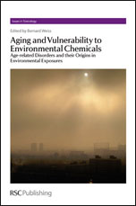 Aging and Vulnerability to Environmental Chemicals: Age-related Disorders and Their Origins in Enviromental Exposures