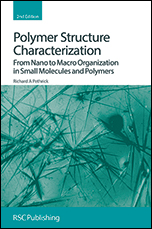 Polymer Structure Characterization: From Nano to Macro Organization in Small Molecules and Polymers: Edition 2