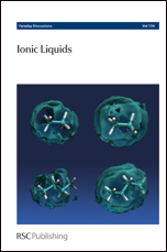 Ionic Liquids: Faraday Discussions No 154