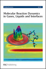 Molecular Reaction Dynamics in Gases, Liquids and Interfaces: Faraday Discussions No 157