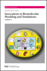 Innovations in Biomolecular Modeling and Simulations: Volume 2