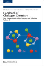 Handbook of Chalcogen Chemistry: New Perspectives in Sulfur, Selenium and Tellurium Volume 1: Edition 2
