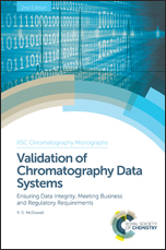 Validation of Chromatography Data Systems: Ensuring Data Integrity, Meeting Business and Regulatory Requirements: Edition 2