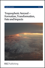 Tropospheric Aerosol-Formation, Transformation, Fate and Impacts: Faraday Discussion 165