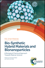 Bio-Synthetic Hybrid Materials and Bionanoparticles: A Biological Chemical Approach Towards Material Science